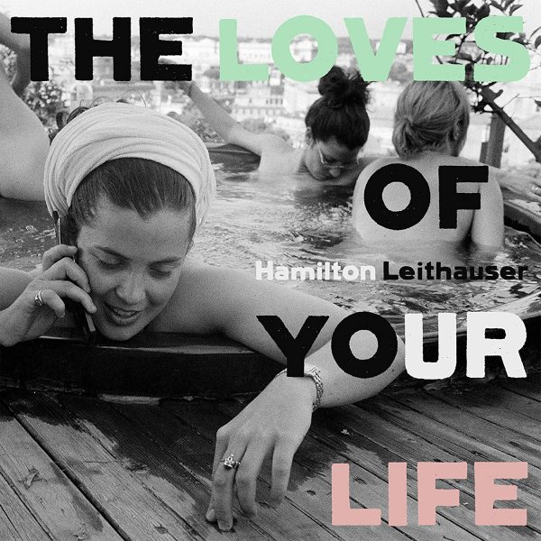 "Hamilton Leithauser ""The Loves of Your Life"" LP – La Botiga"